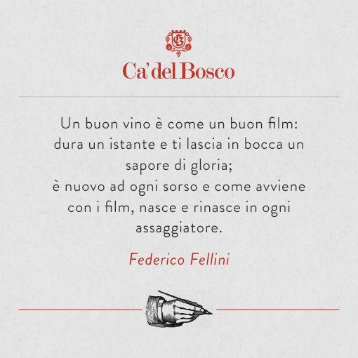 Le parole del grande cineasta Federico Fellini... #enjoycadelbosco