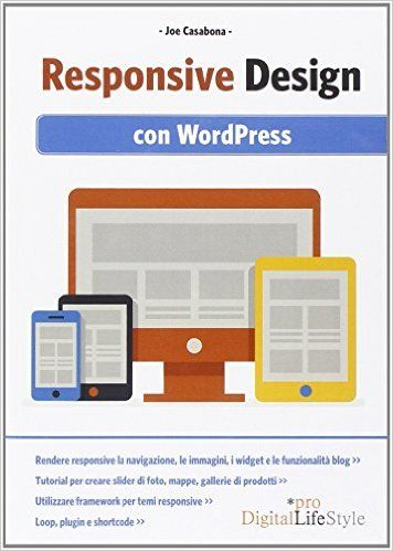 Amazon.it: Responsive design. Con Wordpress - Joe Casabona, F. Caccavella - Libri