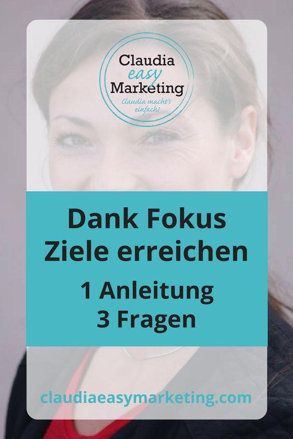 Fokus halten um Ziele zu erreichen. Eine Anleitung mit 3 essentiellen Fragen. #Ziele #Marketing #Stärken #Fokus #anleitung