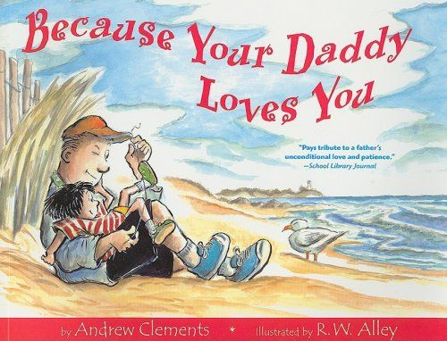 Because Your Daddy Loves You - Andrew Clements. Shopswell | Shopping smarter together.™