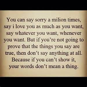 sorry # say sorry # love # quote--your words never meant anything at all...what…