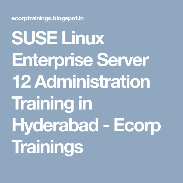 SUSE Linux Enterprise Server 12 Administration Training in Hyderabad - Ecorp Trainings