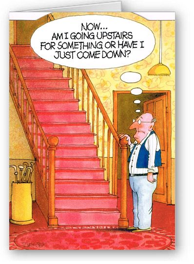 Forgetfulness and old age humor Wrinklies - Going Upstairs                                                                                                                                                                                 More