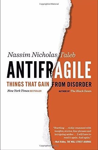 Antifragile Things That Gain from Disorder (Incerto) by Nassim Nicholas Taleb