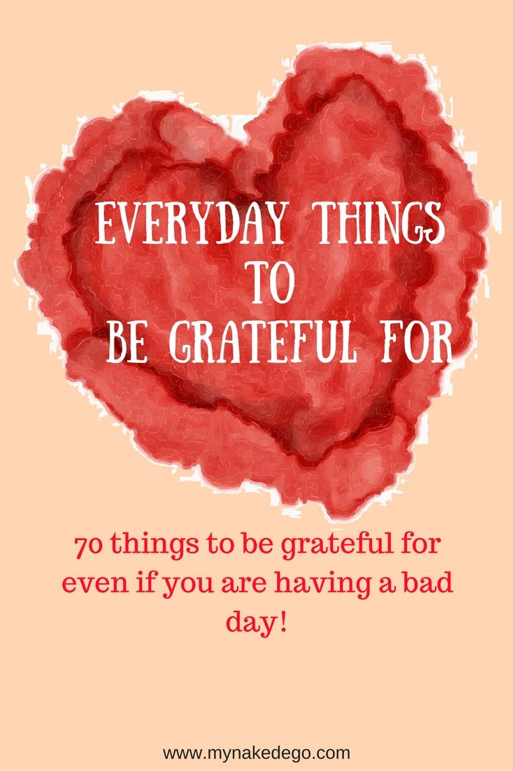 70 everyday things to be grateful for no matter how difficult you life feels. Adopt an attitude of gratitude and harness the power of the law of attraction and the law of gratitude by finding something to be grateful for every day