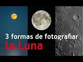 3 formas de fotografiar la Luna - YouTube