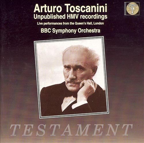 Arturo Toscanini: Unpublished HMW recordings [CD]