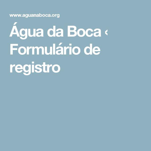 Água da Boca ‹ Formulário de registro