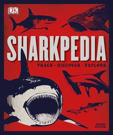 Sharkpedia 2nd Edition By Dk 9781465463128 Penguinrandomhouse Com Books In 2020 Books Shark In The Ocean Bargain Books