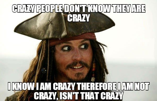 crazy people dont know they are crazy