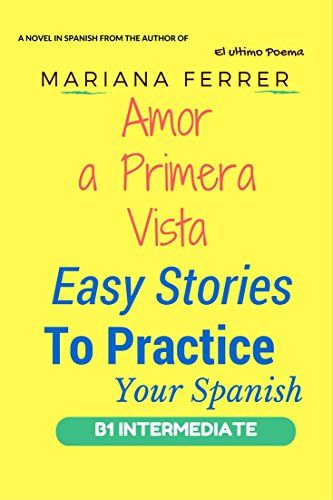 Spanish Short Stories For Beginners Volume 2 8 More Unconventional Short Stories to Grow Your Vocabulary and Learn Spanish the Fun Way Spanish Edition