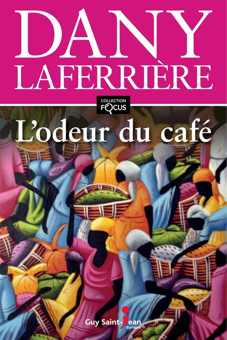 L'odeur du café - Dany Laferrière - 296 pages, Couverture souple. - Série / Collection : Focus - Référence : 903056 #Livre #Lecture #Quebec #Roman