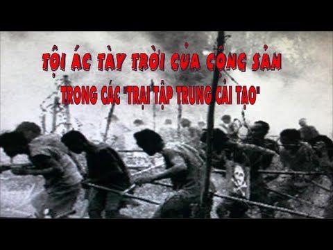 """Tội ác tày trời của cộng sản trong các """"Trại Tập Trung Cải Tạo"""" - YouTube"""
