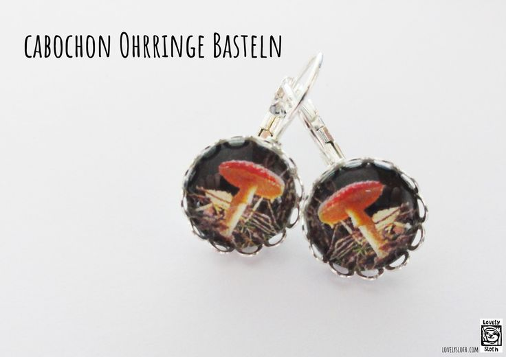 How to: DIY Earrings   Cabochon Ohrringe basteln