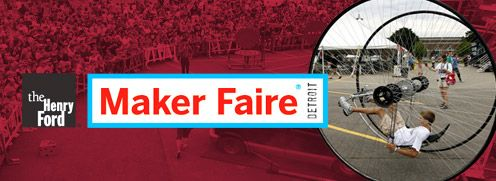 Maker Faire at The Henry Ford - 2014 Faire is July 27th-28th, tickets go on sale May 7