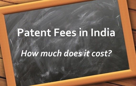Patent Fees India, Patent Fees in India, Patent Fee in India, Patent Cost in India, Cost for filing patent in India