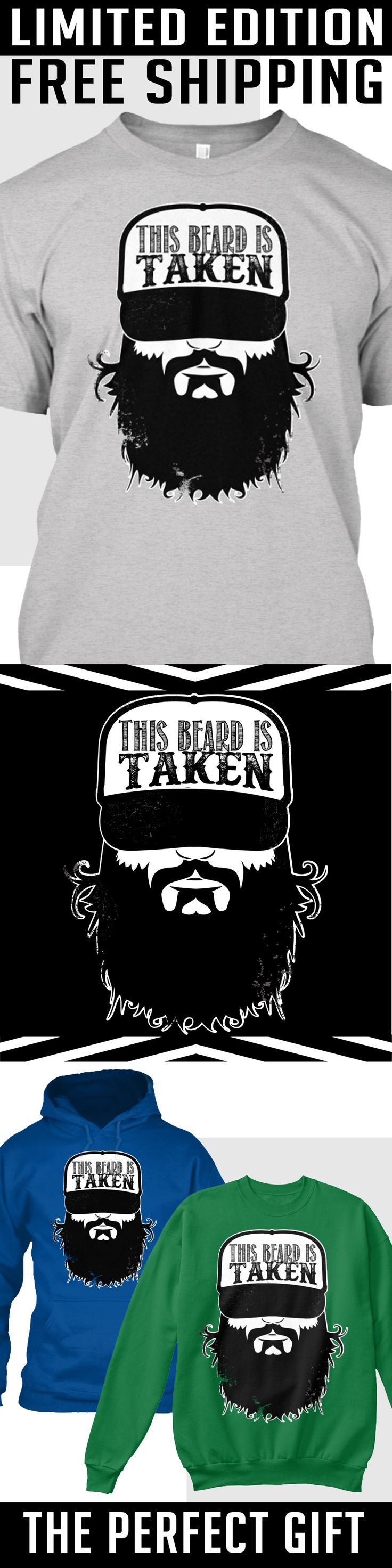 This Beard Is Taken - Limited Edition. Only 2 days left for free shipping, get it now!