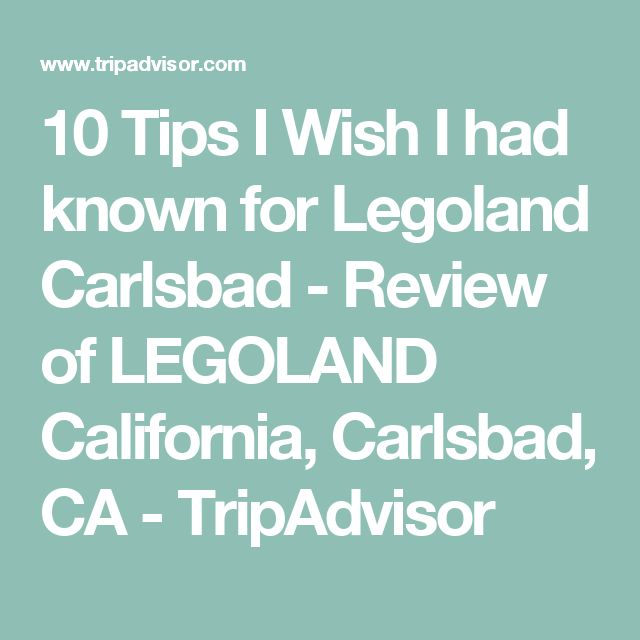 10 Tips I Wish I had known for Legoland Carlsbad - Review of LEGOLAND California, Carlsbad, CA - TripAdvisor