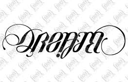 Dream/believe ambigram tattoo