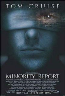 MINORITY REPORT.  Director: Steven Spielberg.  Year: 2002.  Cast: Tom Cruise, Colin Farrell, Samantha Morton, Max von Sydow, Jessica Capshaw, Samantha Morton.