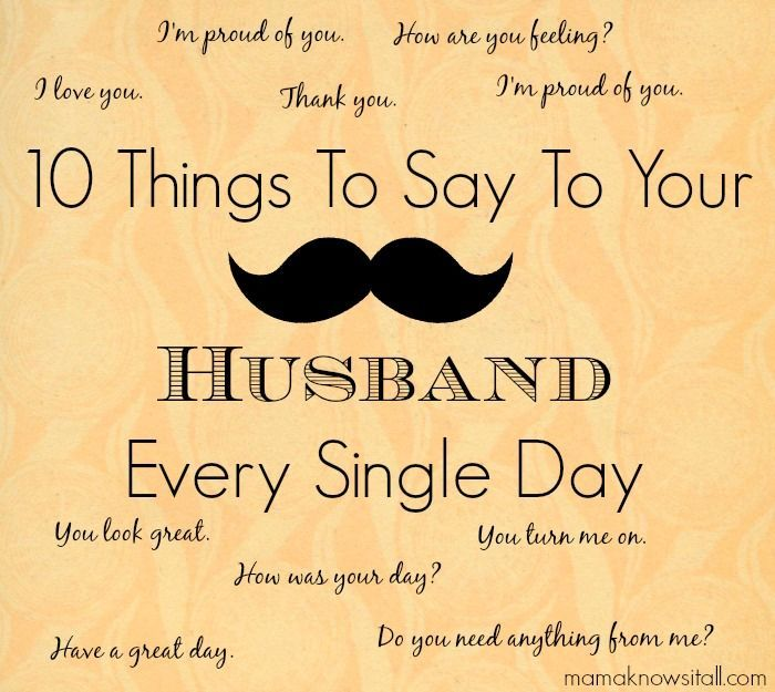 10 Things To Say To Your Husband Every Day