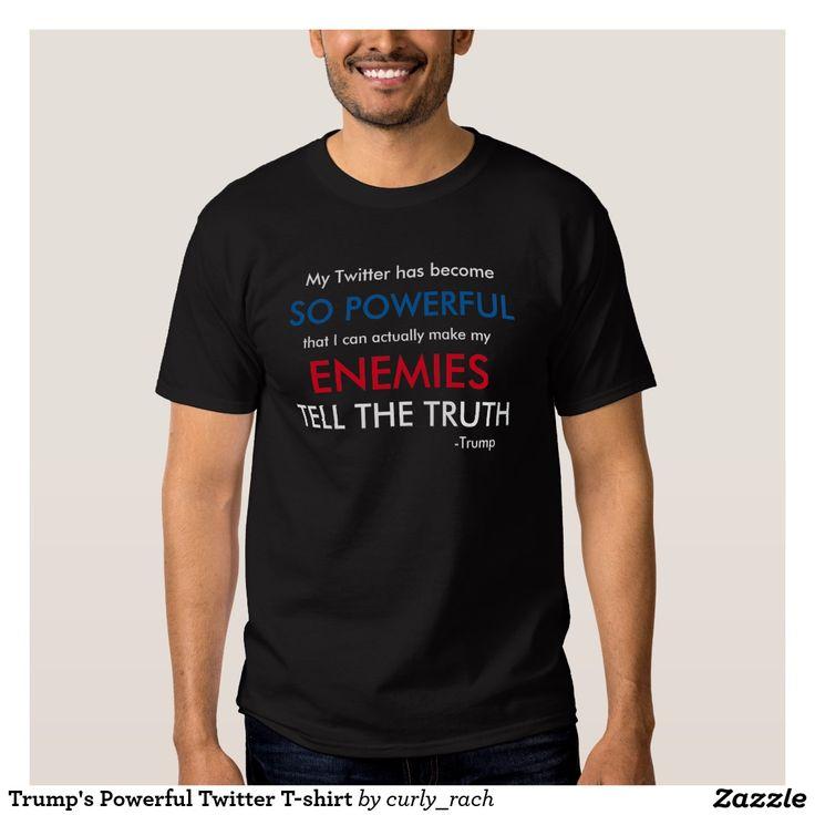 Trump's Powerful Twitter T-shirt