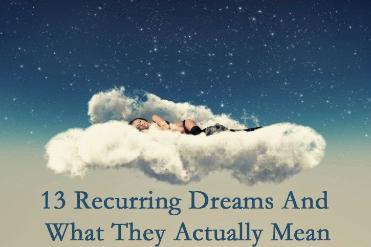 13 Recurring Dreams And What They Actually Mean--these were so relatable it kind of scared me