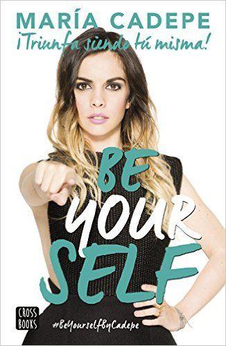 Descargar Be Yourself de María Cadepe PDF, Kindle, eBook, Be Yourself PDF Gratis                                                                                                                                                      Más