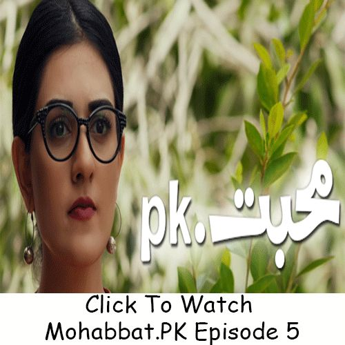 Watch Hum TV Drama Mohabbat.PK Episode 5 Full in HD quality. Watch all latest episodes of Mohabbat.PK and all other Hum TV Dramas Online.