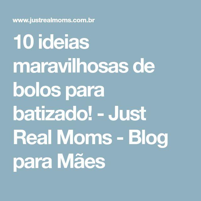 10 ideias maravilhosas de bolos para batizado! - Just Real Moms - Blog para Mães