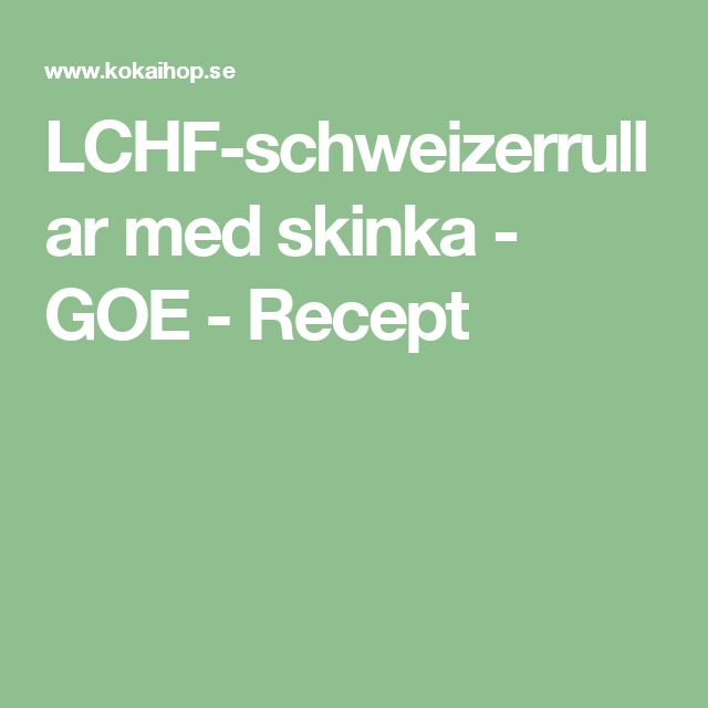 LCHF-schweizerrullar med skinka - GOE - Recept