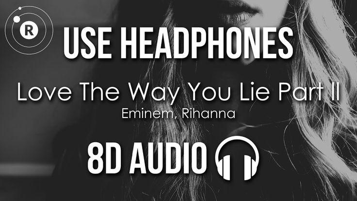 Eminem Rihanna Love The Way You Lie Part 2 8d Audio Rihanna