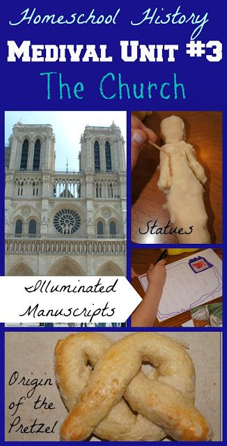 Homeschool History Medieval Unit #3 - Influence of the Church. Interesting hands on history unit including medieval churches and statues, illuminated manuscripts, the origin of the pretzel, and more.