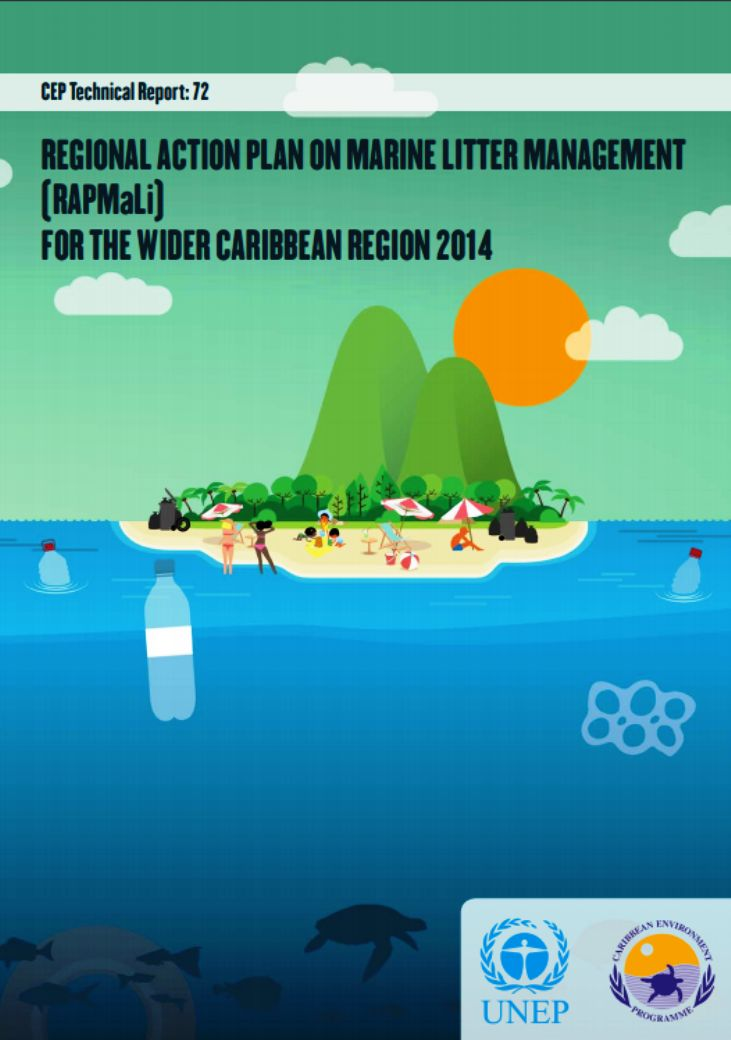 Regional Action Plan on Marine Litter Management (RAPMaLi) for the Wider Caribbean Region 2014 (EBOOK) FULLTEXT: http://www.cep.unep.org/cep-documents/rapmali_web.pdf