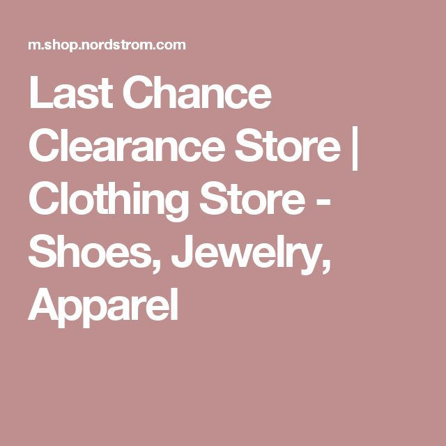 Last Chance Clearance Store   Clothing Store - Shoes, Jewelry, Apparel