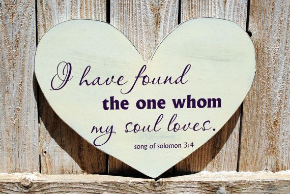 Distressed heart shaped sign/ I have found the one whom my soul loves/ song of solomon/ wedding signs