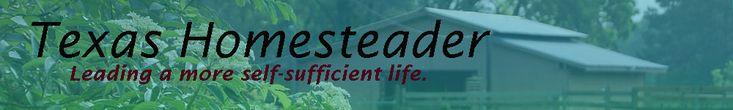 Texas Homesteader- Texas Gardening info and other interesting stuff