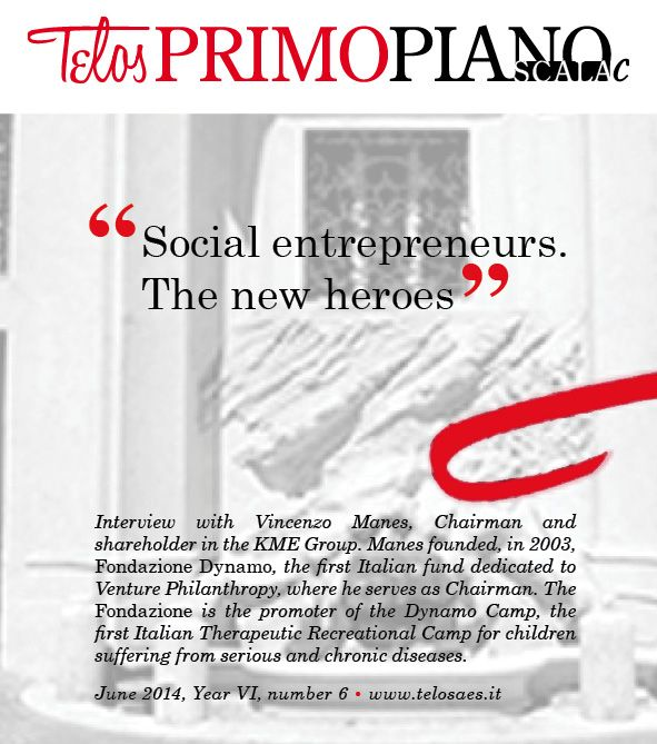 Interview with #VincenzoManes, Chairman of KME Group, and founder of DynamoCamp #PRIMOPIANOSCALAc http://www.telosaes.it/pdf/primo-piano-scala-c/primopiano_scala_c_june14_n6.pdf