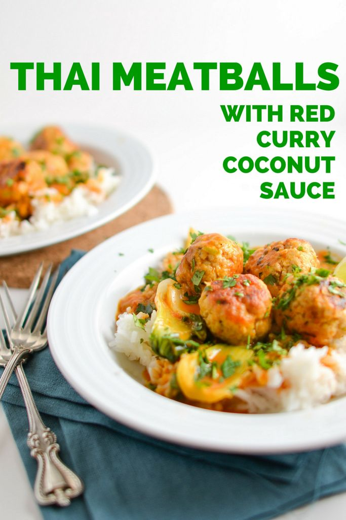 Thai Meatballs with Red Curry Coconut Sauce (45 mins total: 1½ C ...