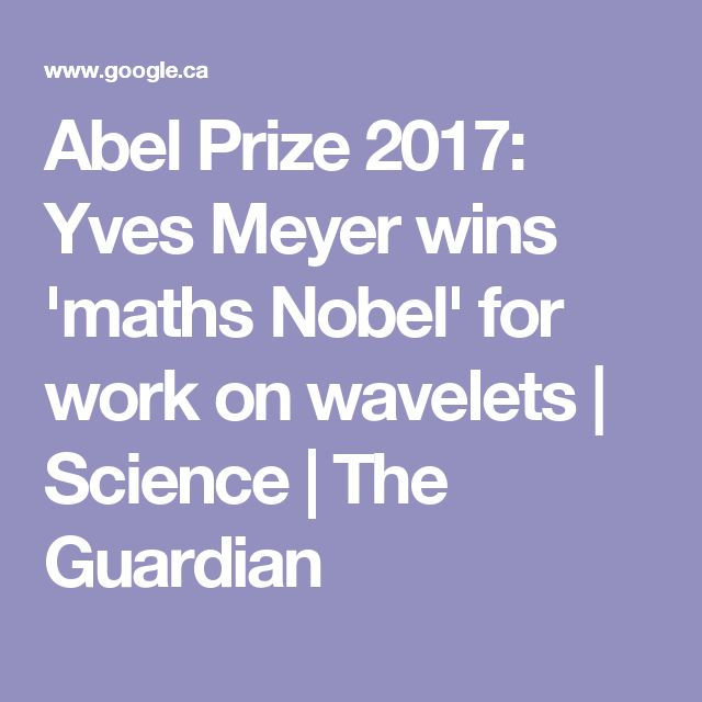 Abel Prize 2017: Yves Meyer wins 'maths Nobel' for work on wavelets | Science | The Guardian