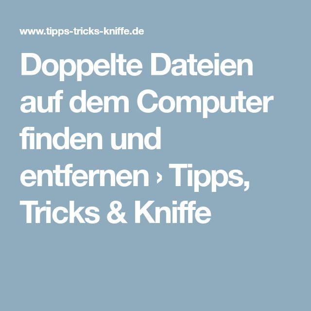 Doppelte Dateien auf dem Computer finden und entfernen › Tipps, Tricks & Kniff… – Sissi Minka