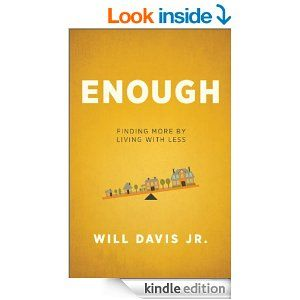 Amazon.com: Enough: Finding More by Living with Less eBook: Will Davis Jr.: Kindle Store