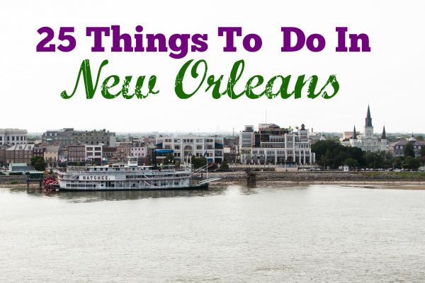 A list of 25 things to do in new orleans that we think for Must do things in new orleans