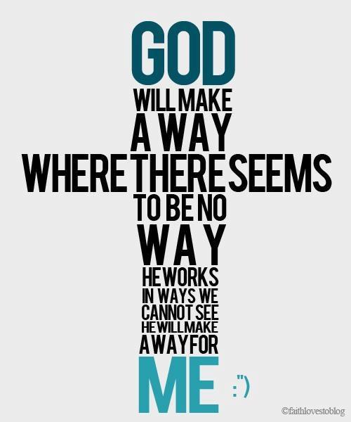 God will make a wayGod Will Make A Way, Amen, Life, Inspiration, Christian Quotesv, Faith, Jesus, Gods Will, Living