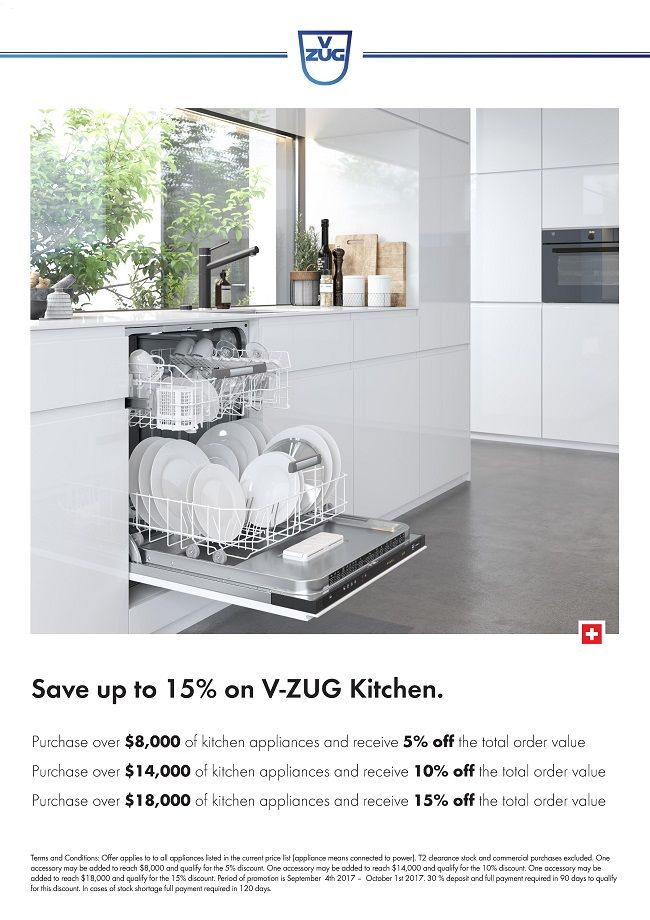 V-ZUG - SAVE Up to 15% on your Kitchen Appliance Package -    Purchase a V-ZUG Appliance Package to the value of $14,000 and SAVE 5%* - Spent $14,000 up to $18,000 on your V-ZUG appliances and SAVE 10%* - With any purchase of a V-ZUG Appliance Package over $18,000 you will SAVE 15%*