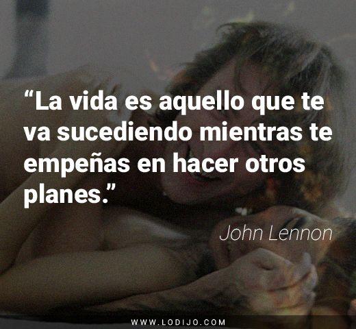 """Frases de John Lennon   """"La vida es aquello que te va sucediendo mientras te empeñas en hacer otros planes."""""""