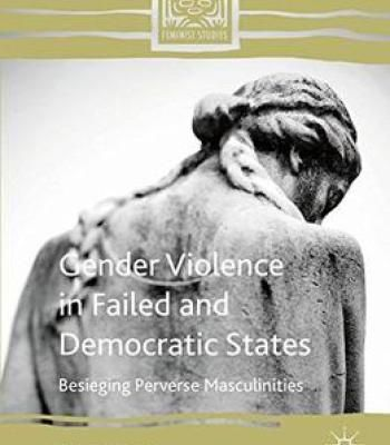 Gender Violence In Failed And Democratic States PDF