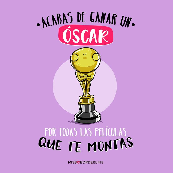 Acabas de ganar un Óscar por todas las películas que te montas. #funny #humor #divertidas #graciosas #sarcasmo