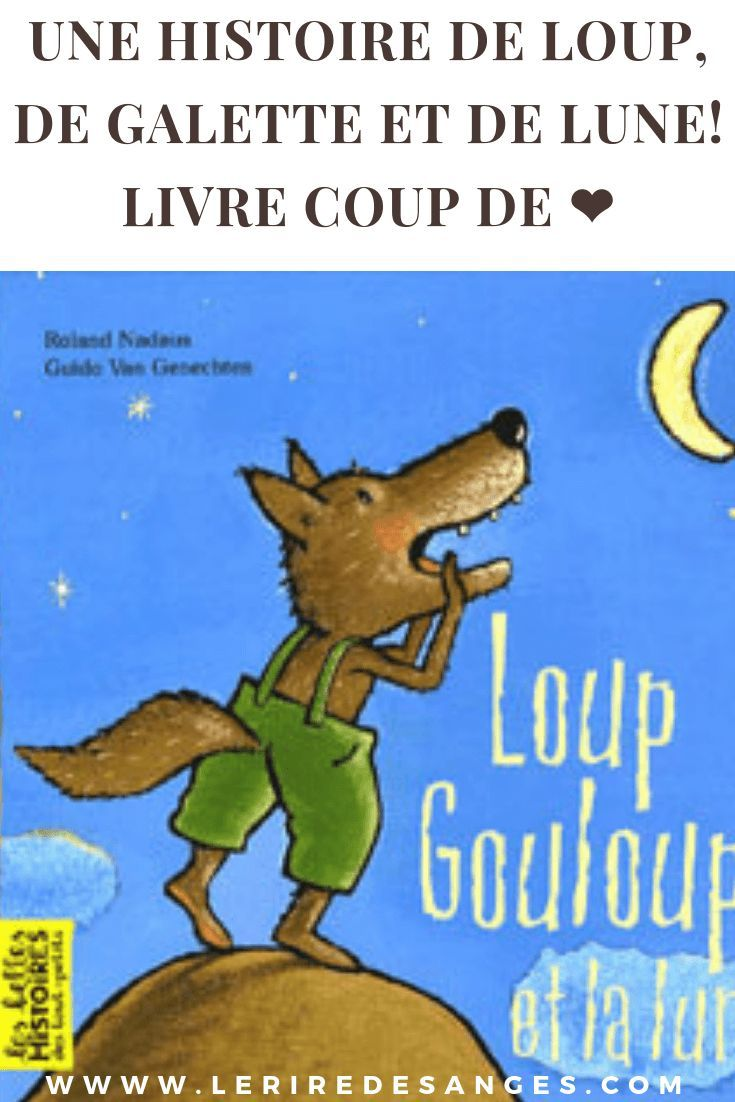 Loup Gouloup Et La Lune Le Rire Des Anges Loup Histoire De Loup Lune