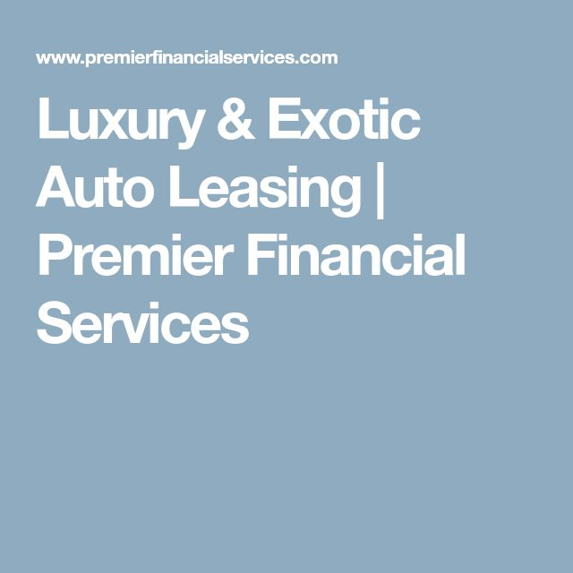 Luxury & Exotic Auto Leasing   Premier Financial Services
